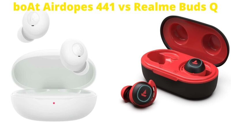 boAt Airdopes 441 vs Realme Buds Q